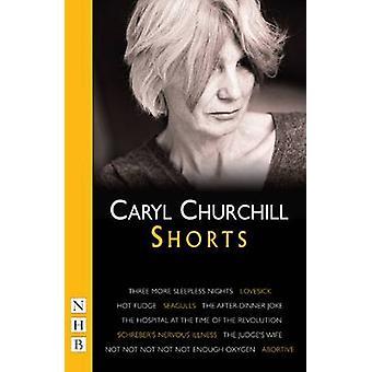 Shorts by Caryl Churchill - 9781854590855 Book