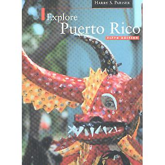 Explore Puerto Rico (5th Revised edition) by Harry S. Pariser - 97818