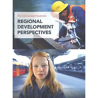 Fehmarnbelt Fixed Link - Regional Development Perspectives by Christia