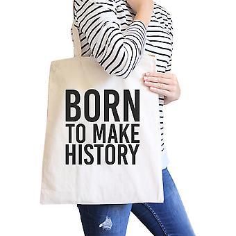 Born To Make History Natural Canvas Bag Inspirational Quote Eco Bag