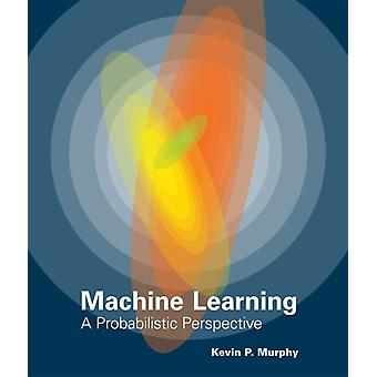 Machine Learning: A Probabilistic Perspective (Adaptive Computation and Machine Learning Series) (Hardcover) by Murphy Kevin P.