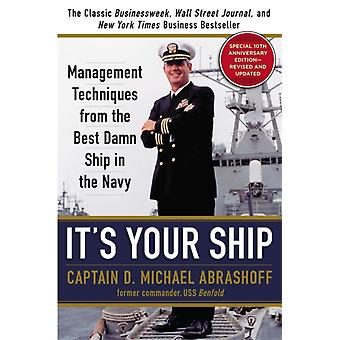 It's Your Ship: Management Techniques from the Best Damn Ship in the Navy Special 10th Anniversary Edition - Revised and Updated (Hardcover) by Abrashoff D. Michael