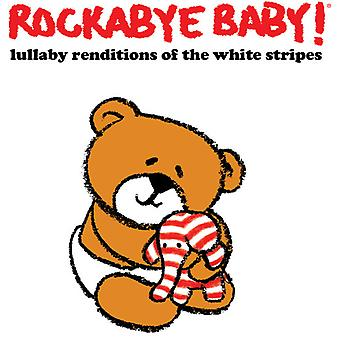 Rockabye Baby! - Lullaby Renditions of White Stripes [CD] USA import