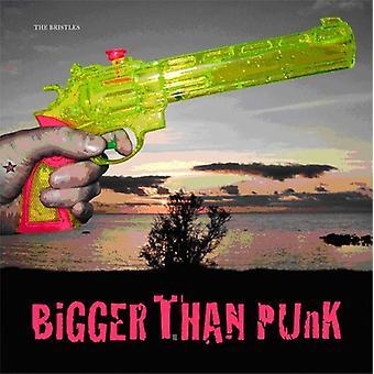 Bristles - Bigger Than Punk [CD] USA import
