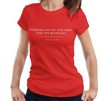 Problems Are Not Stop Signs They Are Guidelines Women's T-Shirt