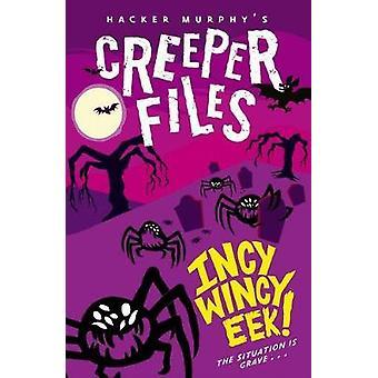 Creeper Files - Incy - Wincy Eek! by Hacker Murphy - 9780192747341 Book