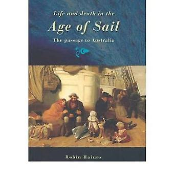 Life and Death in the Age of Sail - The Passage to Australia (New edit