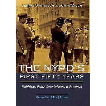 Das NYPD ersten fünfzig Jahre - Politiker - Polizeikommissare - ein