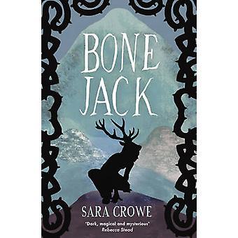 Bone Jack by Sara Crowe - 9781783440054 Book