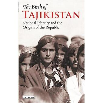 The Birth of Tajikistan - National Identity and the Origins of the Rep