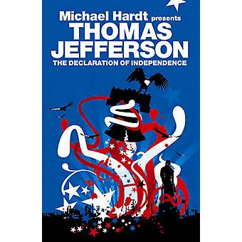 The Declaration of Independence by Thomas Jefferson - Michael Hardt -