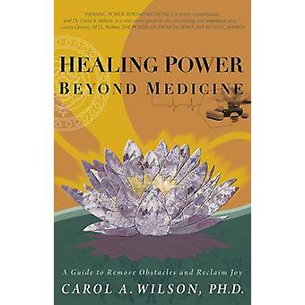 Heilende Kraft über Medizin - eine Anleitung zum Entfernen von Hindernissen und Reclai