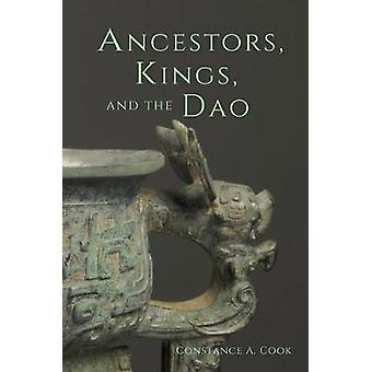 Ancestors - Kings - and the Dao by Constance A. Cook - 9780674976955