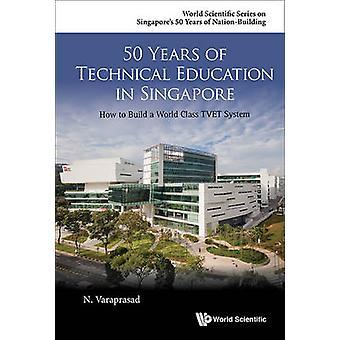 50 års teknisk utbildning i Singapore - hur man bygger en värld Cl