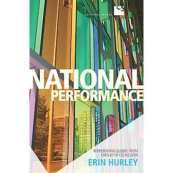 National Performance - Representing Quebec from Expo 67 to Celine Dion