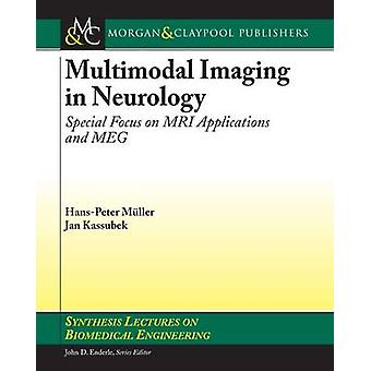 Multimodal Imaging in Neurology - Special Focus on MRI Applications an