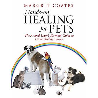 Hands-on-Heilung für Haustiere - den Tierfreund Essential Guide to Usin