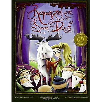 Rapunzel and the Seven Dwarfs: A Maynard Moose Tale [With CD (Audio)]