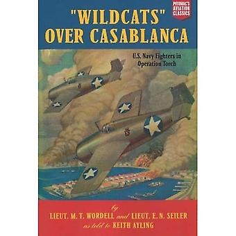 """Wildcats"" Over Casablanca: U.S. Navy Fighters in Operation Torch"