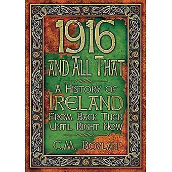 1916 og alle der: en historie af Irland fra bagsiden derefter indtil lige nu