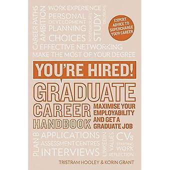 You're Hired! Graduate Career Handbook: Maximise your employability and get a graduate job (Paperback)