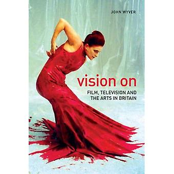 Vision on: Film, Television and the Arts in Britain (Nonfictions)