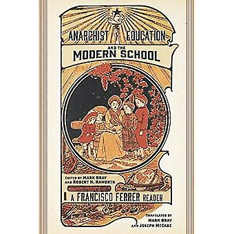 Anarchist Education And The� Modern School: A Francisco� Ferrer Reader