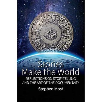 Berättelser gör världen: Reflektioner om Storytelling och konsten att dokumentären