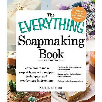 The Everything Soapmaking Book, 3rd Edition: Learn how to make soap at home with recipes, techniques, and step-by-step instructions Purchase the right ... liquid soaps Package and sell your creations