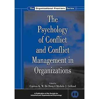 The Psychology of Conflict and Conflict Management in Organizations by De Dreu & Carsten K.W.
