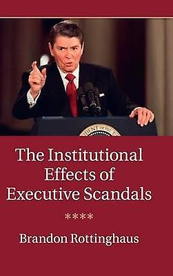 The Institutional Effects of Executive Scandals by rougetinghaus & Brandon