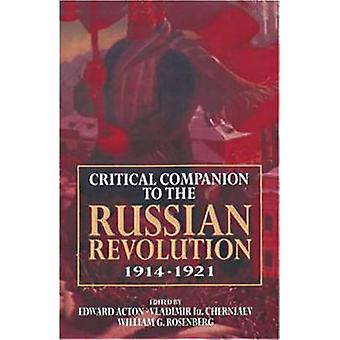 Critical Companion to the Russian Revolution 19141921 by Acton & Edward