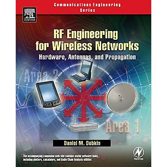 RF Engineering for Wireless Networks Hardware Antennas and Propagation by Dobkin & Daniel Mark