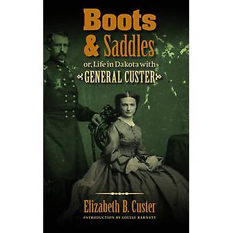 Stövlar och sadlar eller livet i Dakota med General Custer av Custer & Elizabeth B.