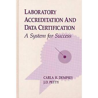 Laborakkreditierung und Daten A Zertifizierungssystem für den Erfolg von Dempsey & Carla H.