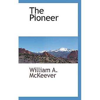 The Pioneer by McKeever & William A.