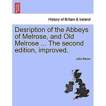 Beschreibung der Abteien von Melrose und alte Melrose... Die zweite Auflage verbessert. von Bower & John