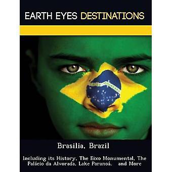 Brasilia Brazilië met inbegrip van haar geschiedenis de Eixo monumentale The Palcio da Alvorada Lake Parano en meer door Wilkins & Sandra