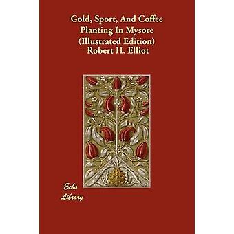 الرياضة الذهب وزراعة البن في طبعة مصورة ميسور باليوت & H. روبرت