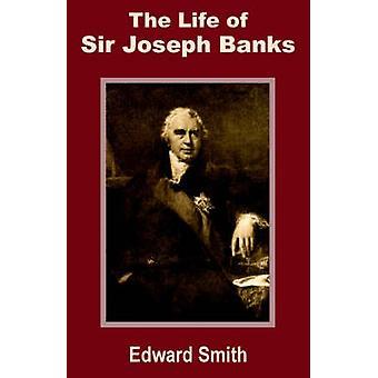 Livet av Sir Joseph Banks av Smith & Edward