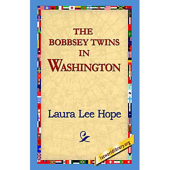 The Bobbsey Twins in Washington by Hope & Laura Lee
