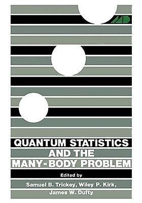 Quantum Statistics and the ManyBody Problem by Trickey & Samuel