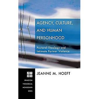 Agency Culture and Human Personhood by Hoeft & Jeanne M.