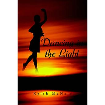 Dancing in the Light by McNair & Keith