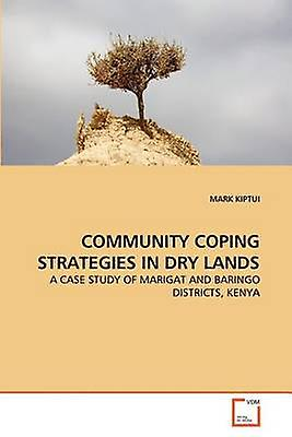 COMMUNITY COPING STRATEGIES IN DRY LANDS by KIPTUI & MARK