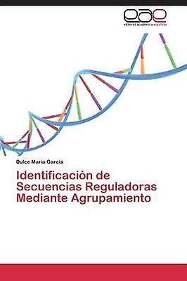 Identificacion de Secuencias Reguladoras Mediante Agrupamiento by Garcia Dulce Maria