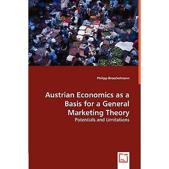 Austrian Economics as a Basis for a General Marketing Theory by Broeckelmann & Philipp