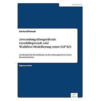 Anwendungsbergreifende Geschftsproze und WorkflowModellierung unter SAP R3 por Pietsch & Gerhard