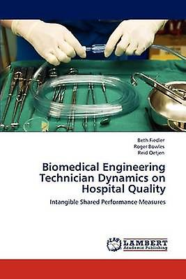 Biomedical Engineering Technician Dynamics on Hospital Quality by Fiedler Beth