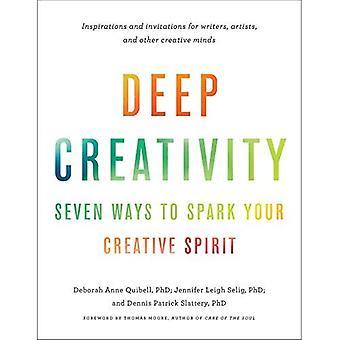 Créativité profonde: Sept façons de stimuler votre esprit créatif